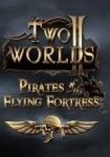Two Worlds 2: Pirates of the Flying Fortress...