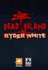 Dead Island: Ryder White (2012)
