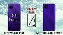 Сравнение Lenovo K12 Pro и Motorola G9 Power