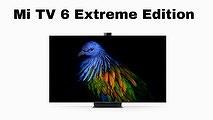 Основные спецификации Xiaomi Mi TV 6 Extreme Edition